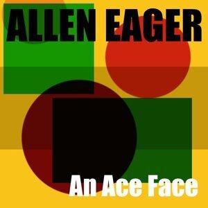 Allen Eager: An Ace Face
