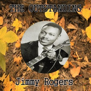 The Outstanding Jimmy Rogers