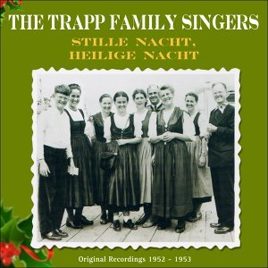 Stille Nacht, Heilige Nacht - Original Recordings - Christmas Songs