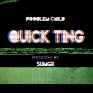 Quick Ting - Produced By Sumgii