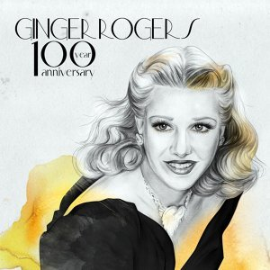 Ginger Rogers 100 Year Anniversary