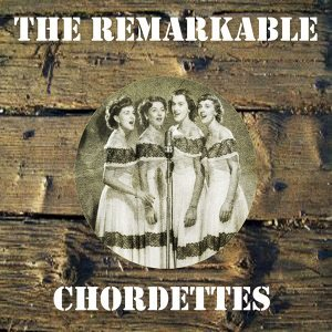 The Remarkable Chordettes