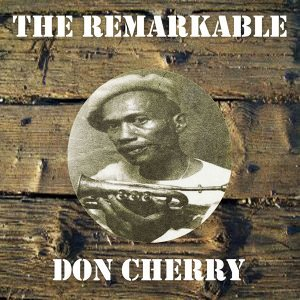 The Remarkable Don Cherry