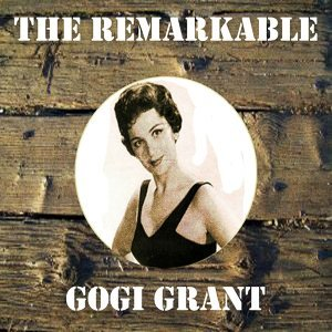 The Remarkable Gogi Grant