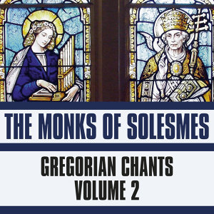 Gregorian Chant, Vol. 2
