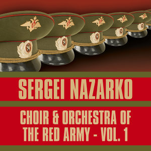 Choir & Orchestra of the Red Army, Vol. 1