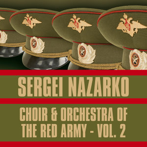 Choir & Orchestra of the Red Army, Vol. 2