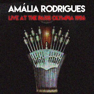 Amália Rodrigue: Live At The Paris Olympia 1956