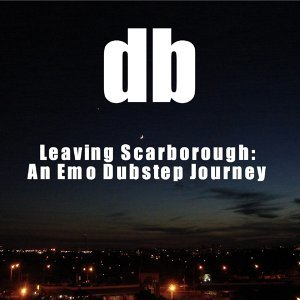 Leaving Scarborough - An Emo Dubstep Journey