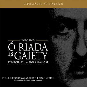 The Ó Riada Collection: Ó Riada Sa Gaiety