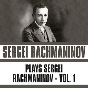 Plays Sergei Rachmaninov, Vol. 1