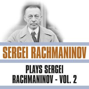 Plays Sergei Rachmaninov, Vol. 2