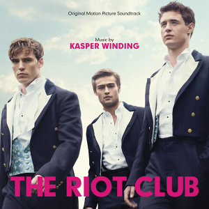 The Riot Club - Original Motion Picture Sountrack