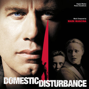 Domestic Disturbance - Original Motion Picture Soundtrack