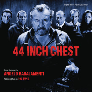 44 Inch Chest - Original Motion Picture Soundtrack