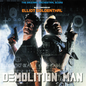 Demolition Man - The Original Orchestral Score
