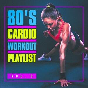 80's Cardio Workout Playlist, Vol. 3