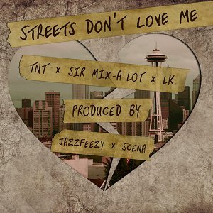 Streets Don't Love Me (feat. Sir Mix-A-Lot & LK)