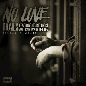 No Love (feat. OG Kid Frost, Carolyn Rodriguez)