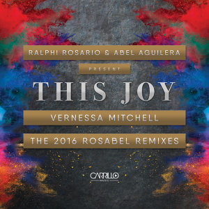 Ralphi Rosario & Abel Aguilera Present: This Joy, the 2016 Rosabel Remixes