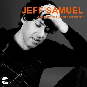 Jeff Samuel remastered classics on Trapez
