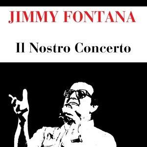 Jimmy Fontana: Il Nostro Concerto