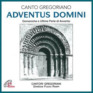 Adventus Domini - Canto gregoriano