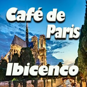 Café de Paris Ibicenco - Original Artist Original Songs
