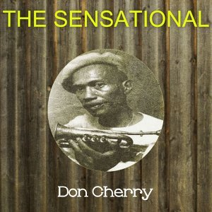 The Sensational Don Cherry
