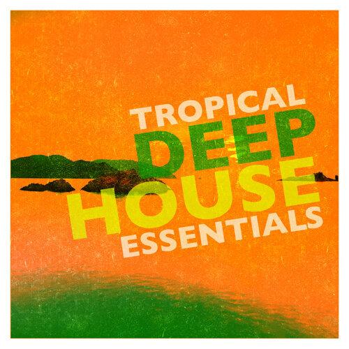 Tropical Deep House Essentials