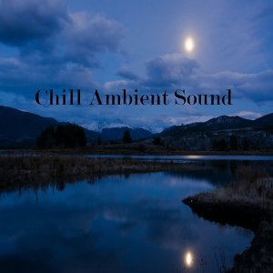 Chill Ambient Sound