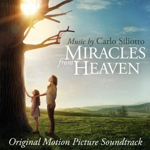 Miracles From Heaven (天堂奇蹟電影原聲帶) - Original Motion Picture Soundtrack