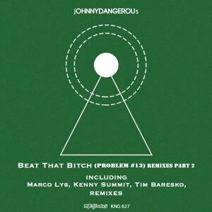 Beat That Bitch (Problem #13) Remixes, Pt. 2