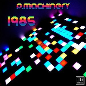P. Machinery - Hit 1985