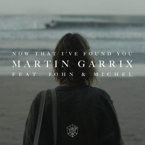 Now That I've Found You (feat. John & Michel)