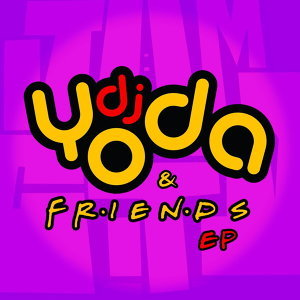 DJ Yoda and Friends EP
