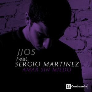 Amar Sin Miedo (feat. Sergio Martinez)
