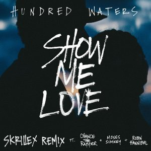 ShowMe Love (feat. Chance the Rapper, Moses Sumney, and Robin Hannibal) - Skrillex Remix