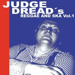 Judge Dread's Reggae and Ska Vol.1