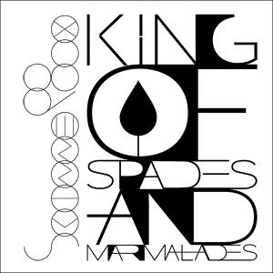 King Of Spades And Marmalades