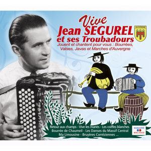 Vive Jean Ségurel et ses troubadours: Bourrées, valses, javas et marches d'Auvergne