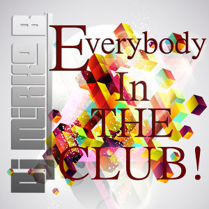 Everybody in the Club !