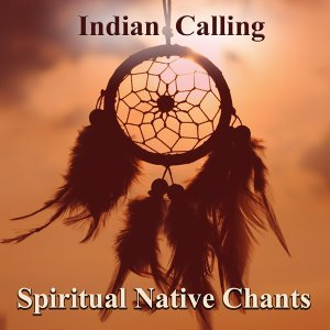 Spiritual Native Chants