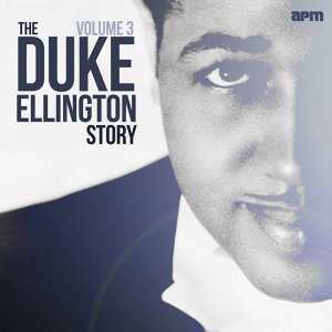 The Duke Ellington Story, Vol. 3