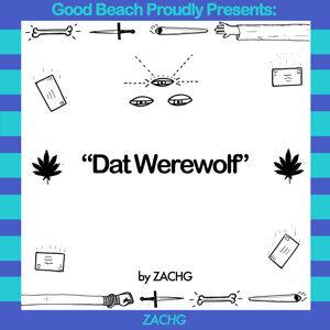 Good Beach Proudly Presents: Dat Werewolf - Single