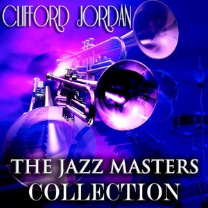 The Jazz Masters Collection - Original Jazz Recordings - Remastered