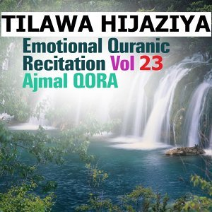 Tilawa Hijaziya - Emotional Quranic Recitation, Vol. 23 - Quran - Coran - Islam