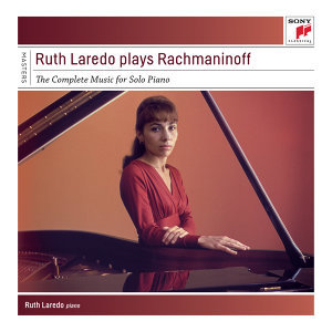 Ruth Laredo Plays Rachmaninoff  - The Complete Solo Piano Music