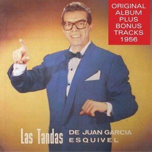 Las Tandas de Juan Gracia Equivel - Original Album Plus Bonus Tracks 1956