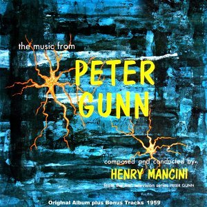 The Music from Peter Gunn - Original Album Plus Bonus Tracks 1959